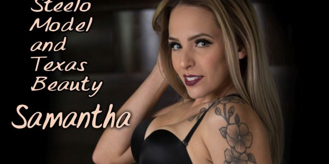 Steelo Magazine Model – Samantha T (Sexy n Classy shoot)