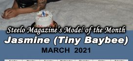 March 2021 – Steelo Magazine Model of the Month – Jasmine (Tiny Baybee)